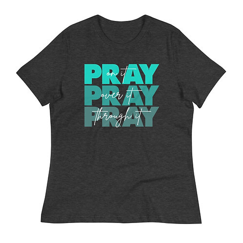 pray on it, pray over it, pray about it! Women's Relaxed T-Shirt
