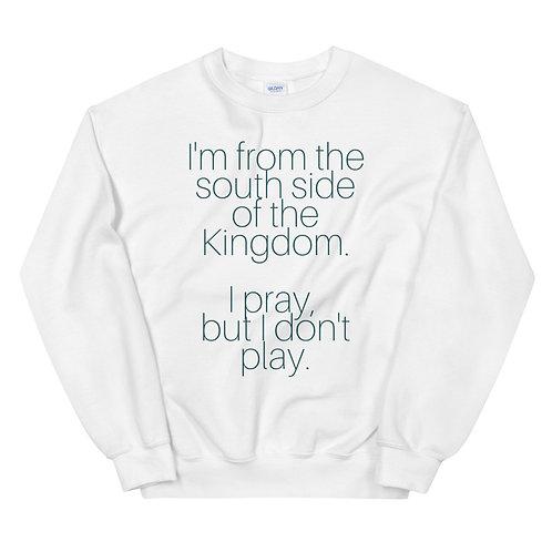 Southside of the kingdom Sweatshirt