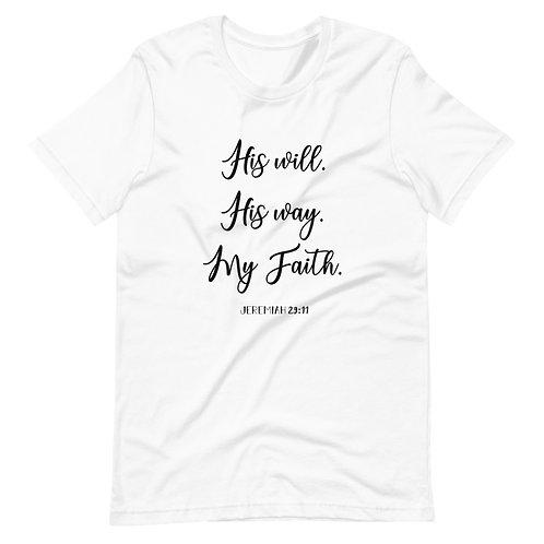 HIs will, His way, my faith! Short-Sleeve T-Shirt