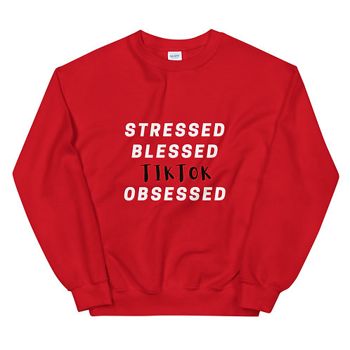 Official Stressed, blessed and tiktok Obsessed Sweatshirt
