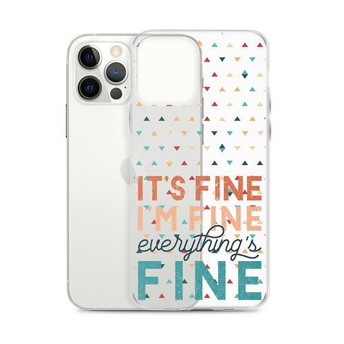 It's fine I'm fine everthing's fine iPhone case