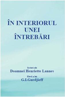 Henriette Lannes: Inside a Question: Works of Henriette Lannes, Pupil of G I Gurdjieff – Hanriette Lannes (2002); This Fundamental Quest - Henriette Lannes (2003)