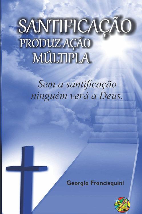 Santificação: Produção Múltipla
