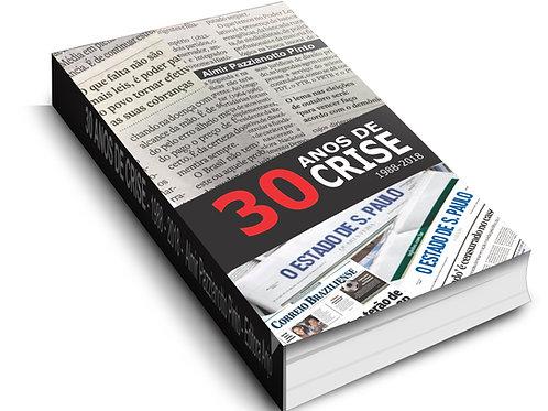 30 ANOS DE CRISE          1988 - 2018 - DR Almir Pazzianotto Pinto