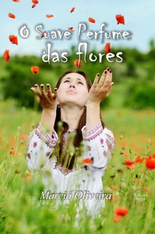 O Suave perfume das flores
