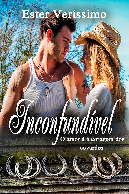 Inconfundível - O amor é a coragem dos covardes.