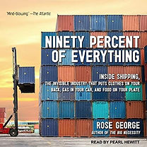 Ninety Percent of Everything audiobook on shipping by Rose George