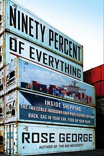 Ninety Percent of Everything book on shipping by Rose George