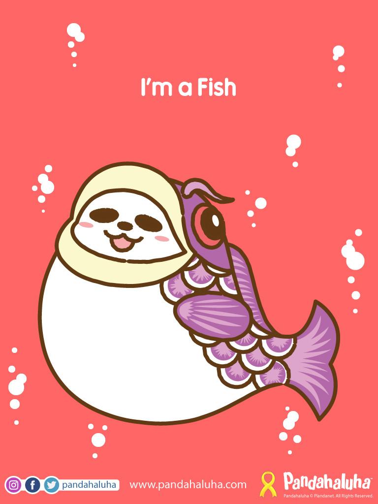 Pandahaluha - I'm a Fish