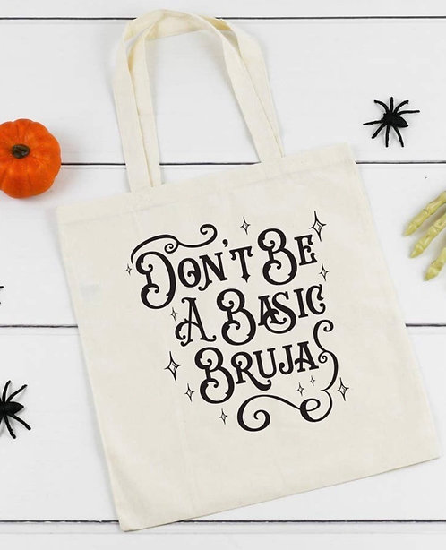 Don't be a Basic Bruja Tote