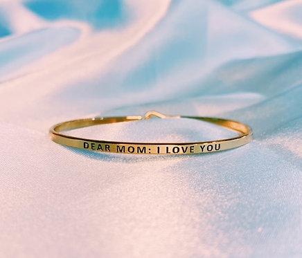 Dear Mom, I Love You Bracelet