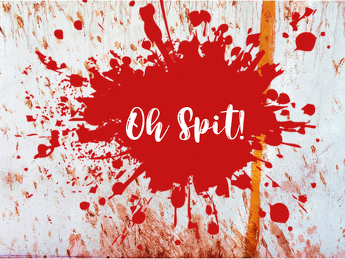 • Oh Spit!