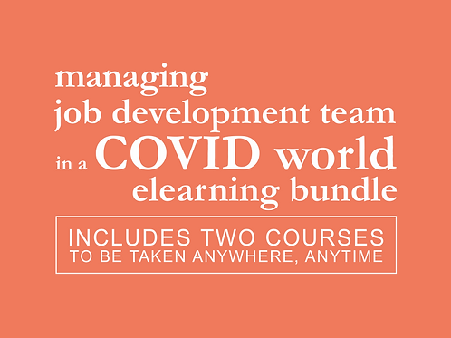 Managing Your Job Development Team in a COVID World eLearning Bundle