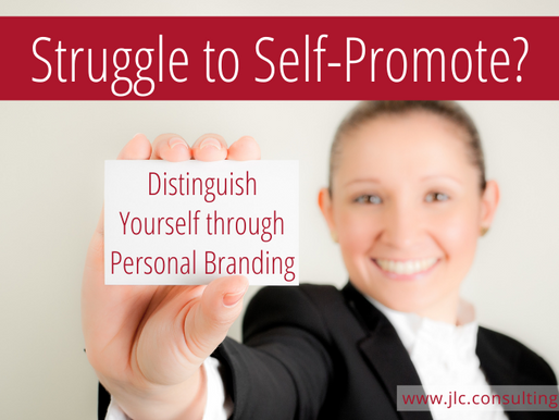 Struggle to Self-Promote?  Distinguish Yourself through Personal Branding