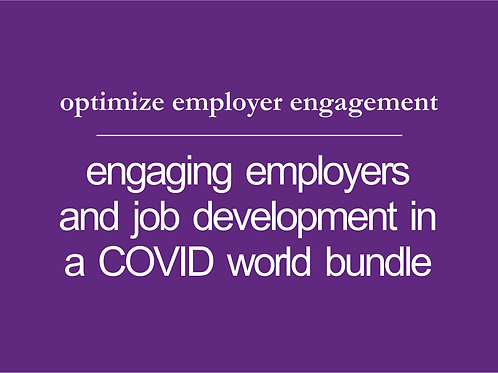 Engaging Employers and Job Development in a COVID World BUNDLE