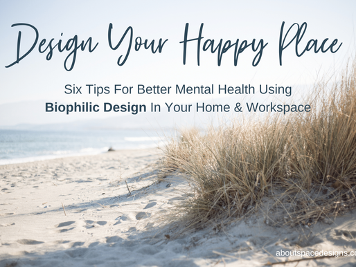 Design your Happy Space. Mental Health and Biophilic Design