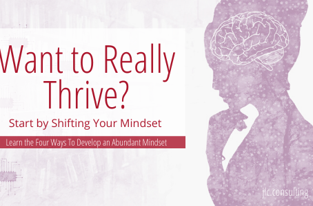 Want to Really Thrive?  Start by Shifting Your Mindset