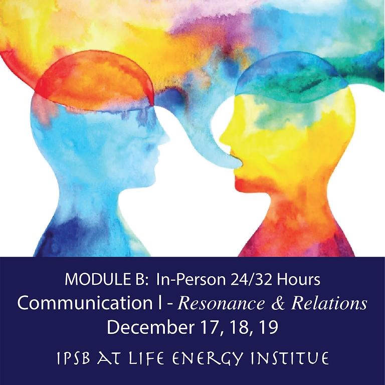 𝐇𝐘𝐁𝐑𝐈𝐃 𝐂𝐋𝐀𝐒𝐒: Communication I - Resonance & Relations (24 / 32 Hours) - Module B