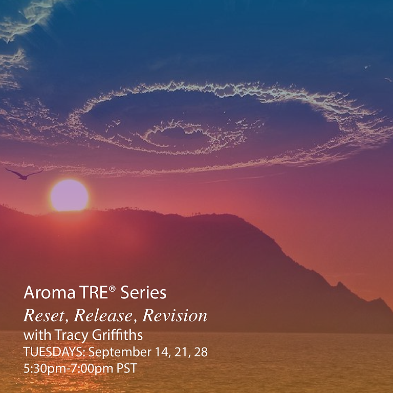 𝗙𝗨𝗟𝗟 𝗦𝗘𝗥𝗜𝗘𝗦: Aroma TRE® - Reset, Rlease, Revision with Tracy Griffiths