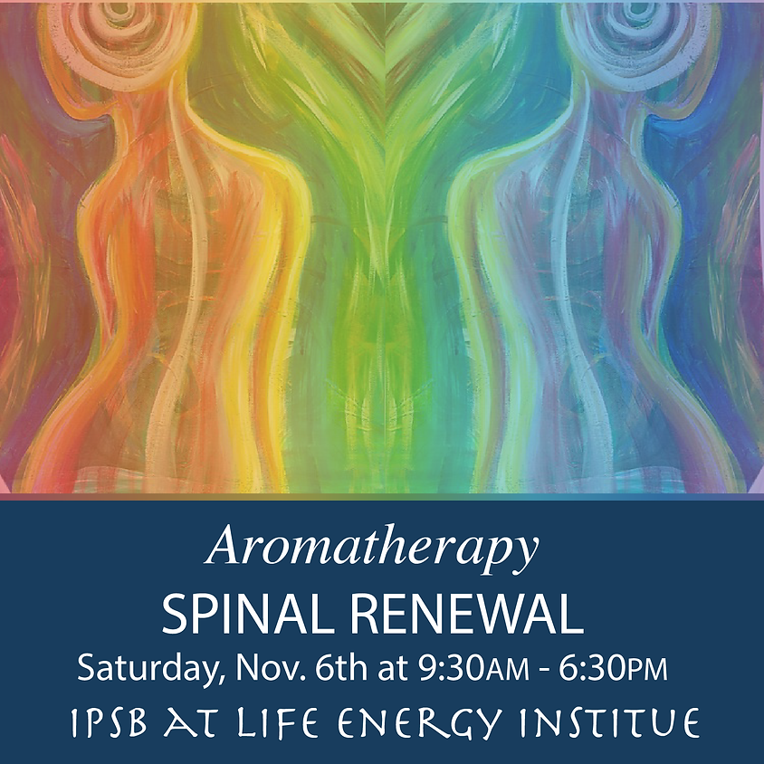 Aromatherapy: SPINAL RENEWAL (8 Hours)