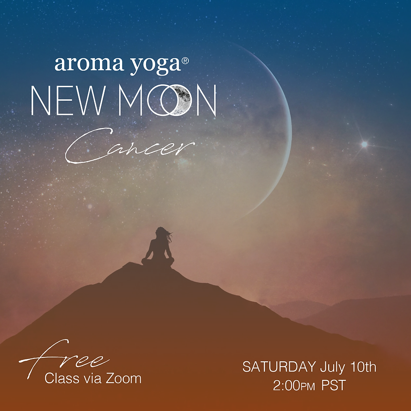 FREE Aroma Yoga® NEW MOON in Cancer Online Class  ✨🌑✨