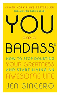 You Are a Bad Ass by Jen Sincero