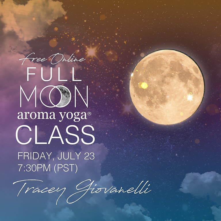 Full Moon Aroma Yoga® Class with Tracey Giovanelli