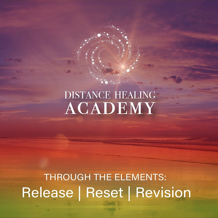 THROUGH THE ELEMENTS: Release Reset Revision – LEI Distance Healing Academy