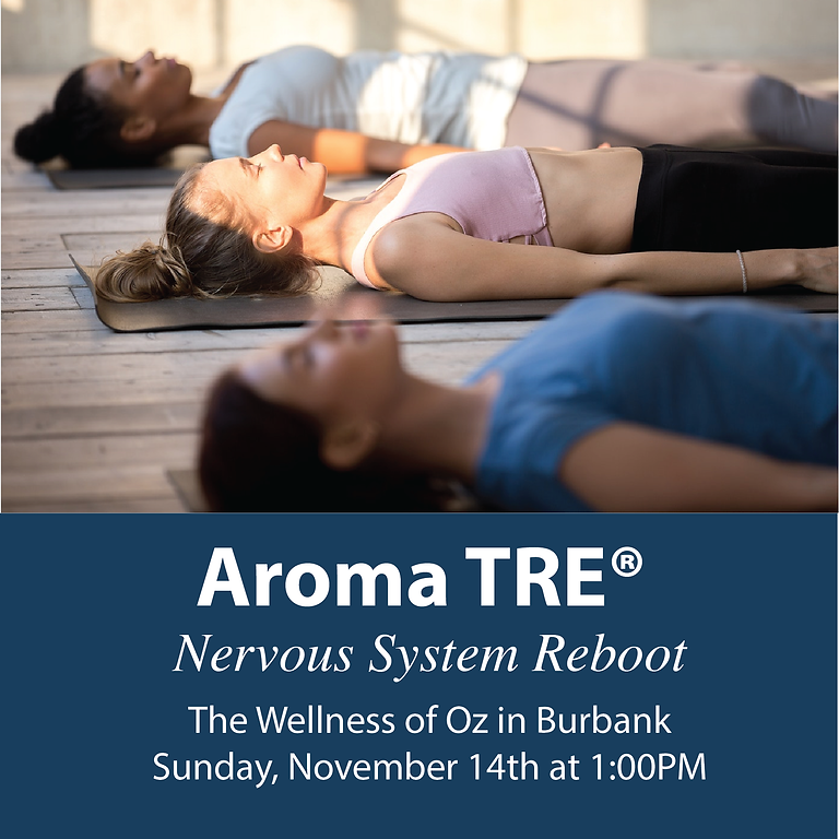 The Wellness of Oz ~ Aroma TRE® Nervous System Reboot IN-PERSON