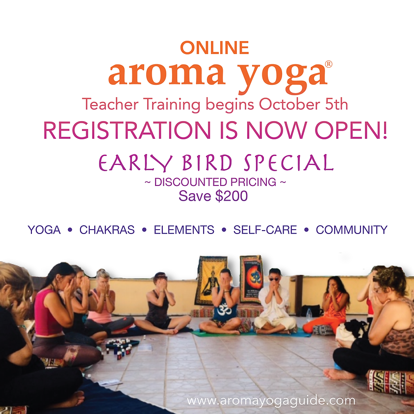 EARLY BIRD SPECIAL / Save $200: Aroma Yoga® Teacher Training  / Begins Oct 5th 2021