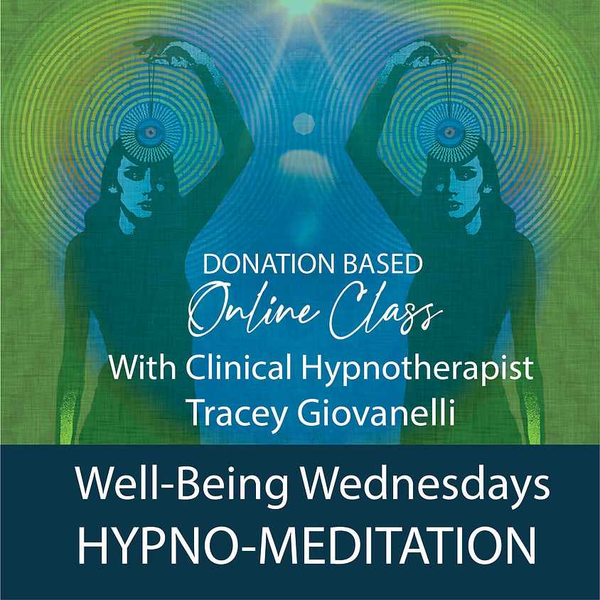 Wellbeing Wednesdays 𝐇𝐘𝐏𝐍𝐎-𝐌𝐄𝐃𝐈𝐓𝐀𝐓𝐈𝐎𝐍 👁🌀 with Tracey Giovanelli via Zoom: Suggested Donation: $10- $20