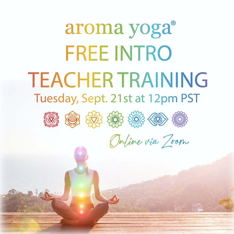 FREE Online Aroma Yoga® Teacher Training INTRO ~ Opportunity to experience AY and ask questions!