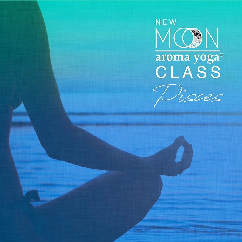 FREE Aroma Yoga® NEW MOON Pisces Online Class ✨🌑✨