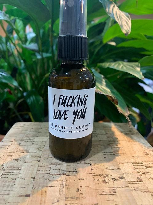 I F**king Love You- Room Spray
