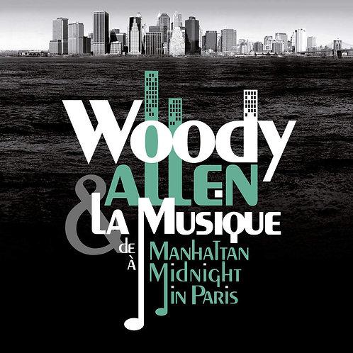 Woody Allen & La Musique: De Manhattan À Midnight In Paris LP