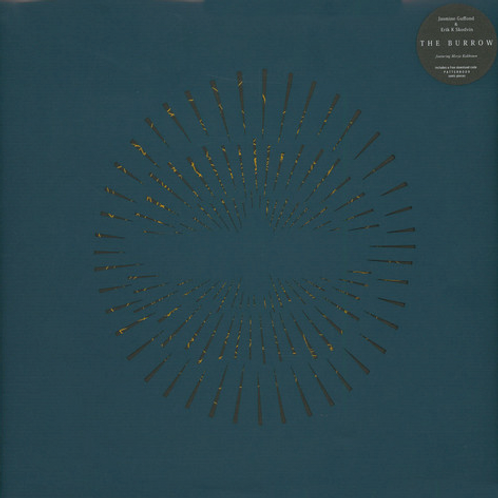 Jasmine Guffond & Erik K Skodvin - The Burrow LP