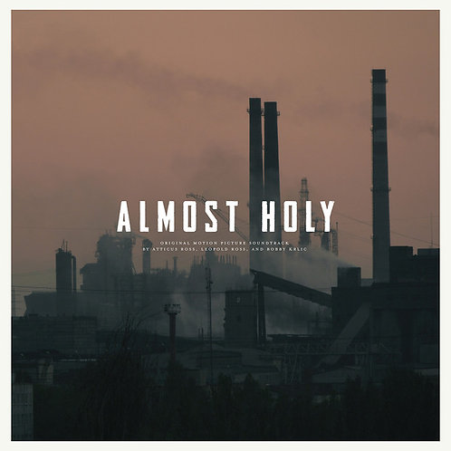 Bobby Krilic, Atticus & Leopold Ross - Almost Holy OST
