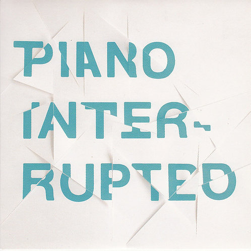Kirmann + Hodge – Piano Interrupted 7' (signed)