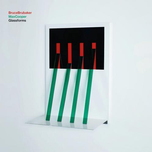 Bruce Brubaker & Max Cooper Glassforms LP