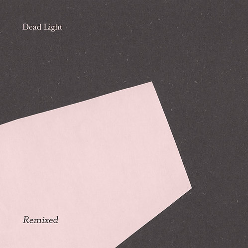 Dead Light ‎– Dead Light Remixed 12""