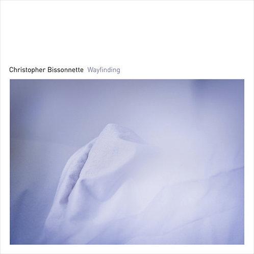 Christopher Bissonnette – Wayfinding LP