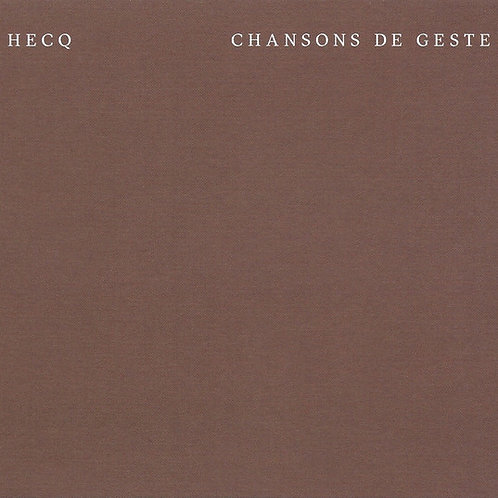 Hecq – Chansons De Geste CD