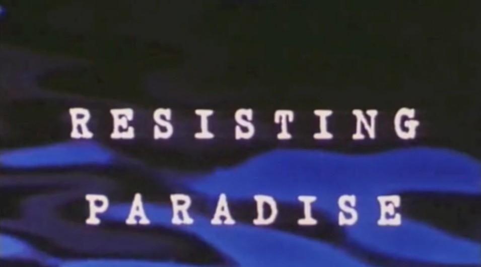 Resisting Paradise