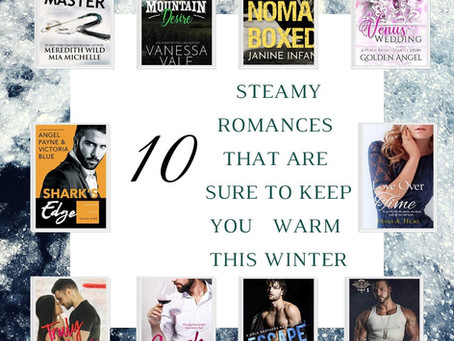 10 Steamy Romances That Are Sure to Keep You Warm This Winter