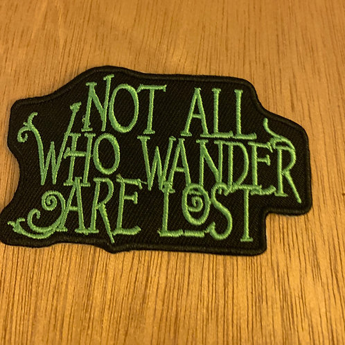 Not All Who Wander Iron On Patch