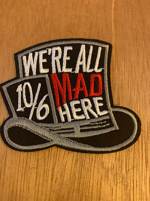 We Are All Mad Here Iron on Patch