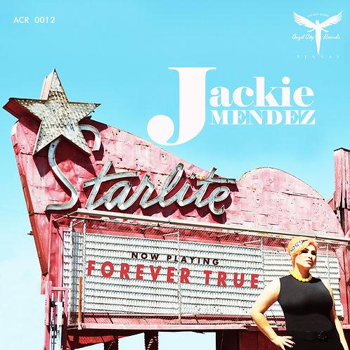 """JACKIE MENDEZ """"FOREVER TRUE"""""""