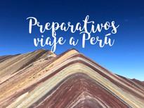 Preparativos para viajar a Perú