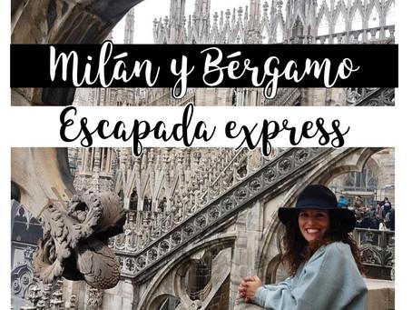 Milán y Bérgamo... ¡Escapada express!