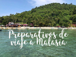 Preparativos de viaje a Malasia